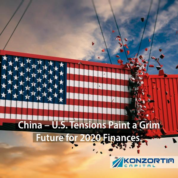 WORLD FINANCES: China – U.S. Tensions Paint a Grim Future for 2020 Finances. Is there a way out?