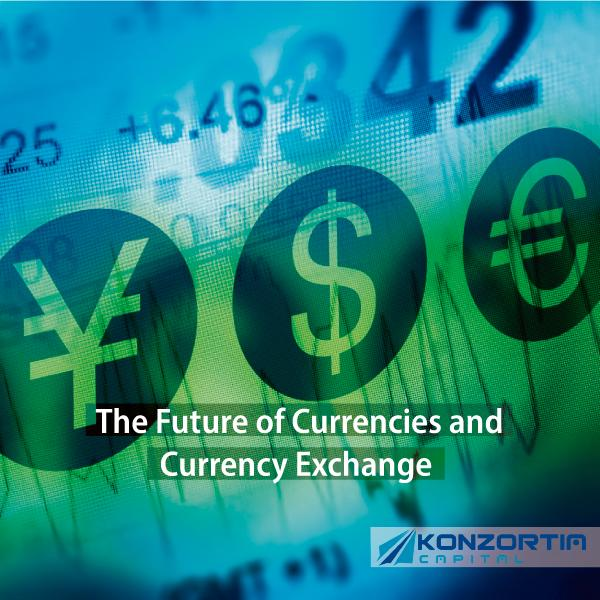 The Future of Currencies and Currency Exchange