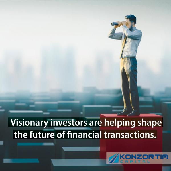 Visionary Investors are Leading a Radical Change in the World of Financial Transactions