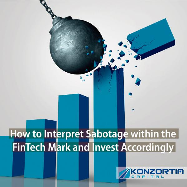 How to Interpret Sabotage within the FinTech Mark and Invest Accordingly
