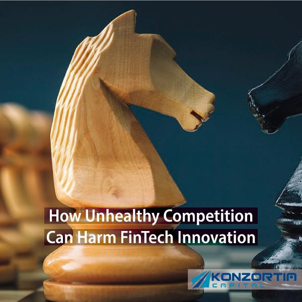 How Unhealthy Competition Can Harm FinTech Innovation