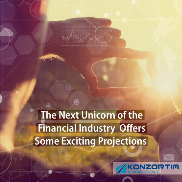 The Next Unicorn of the Financial Industry Offers Some Exciting Projections