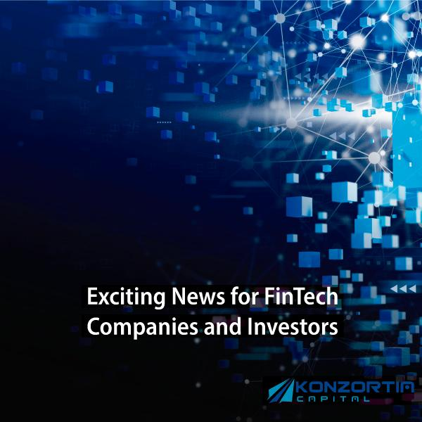 Exciting News for FinTech Companies and Investors