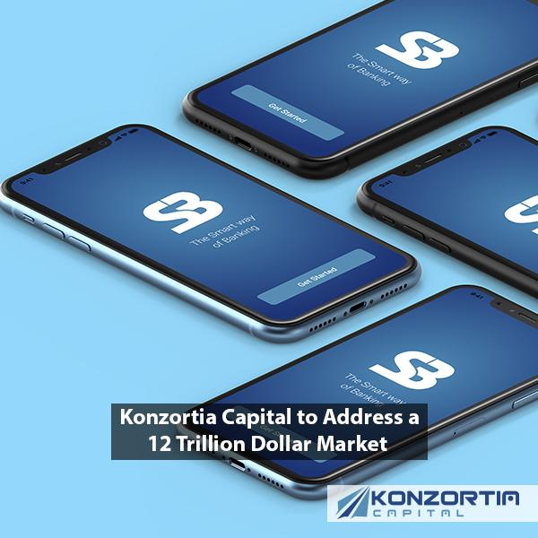Konzortia Capital to Address a 12 Trillion Dollar Market