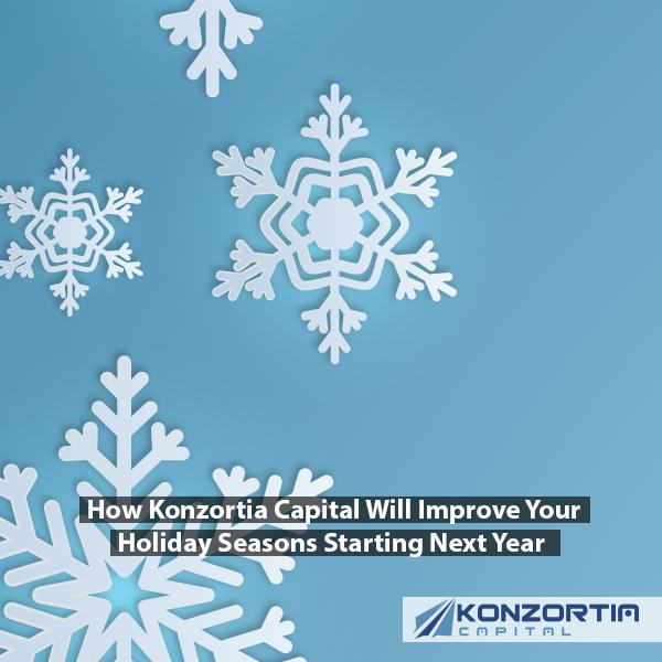How Konzortia Capital Will Improve Your Holiday Seasons Starting Next Year