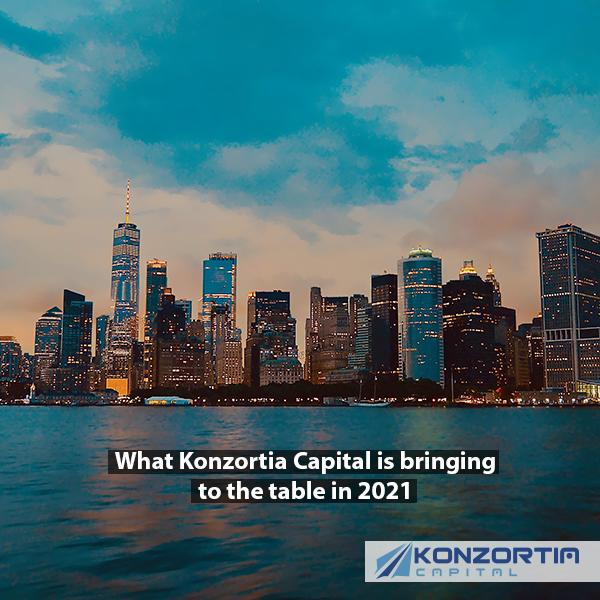 What Konzortia Capital is bringing to the table in 2021