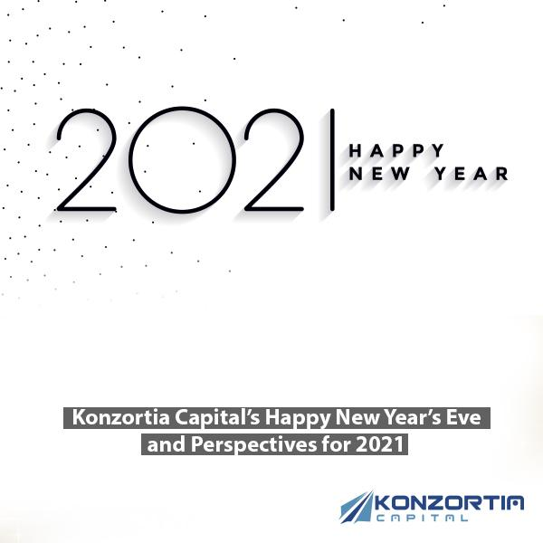 Konzortia Capital's Happy New Year's Eve and Perspectives for 2021