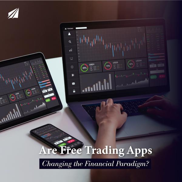 Are Free Trading Apps Changing the Financial Paradigm?