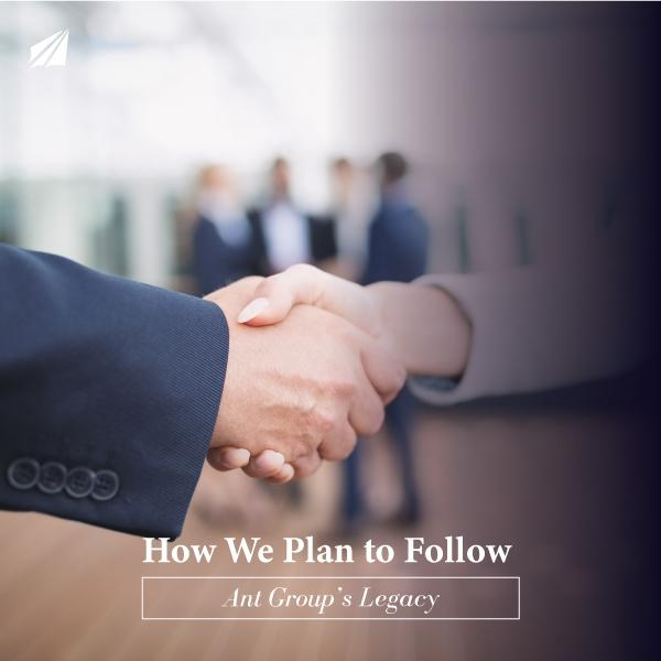 How We Plan to Follow Ant Group's Legacy