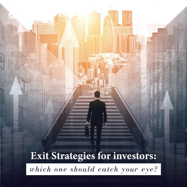 Exit Strategies for investors: which one should catch your eye?