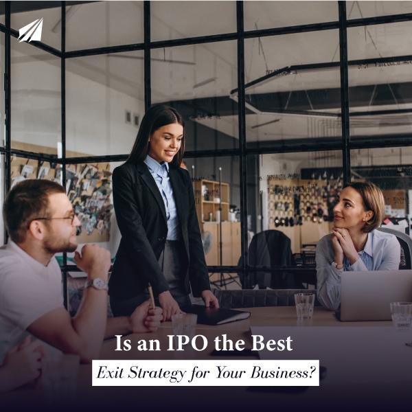 Is an IPO the Best Exit Strategy for Your Business?