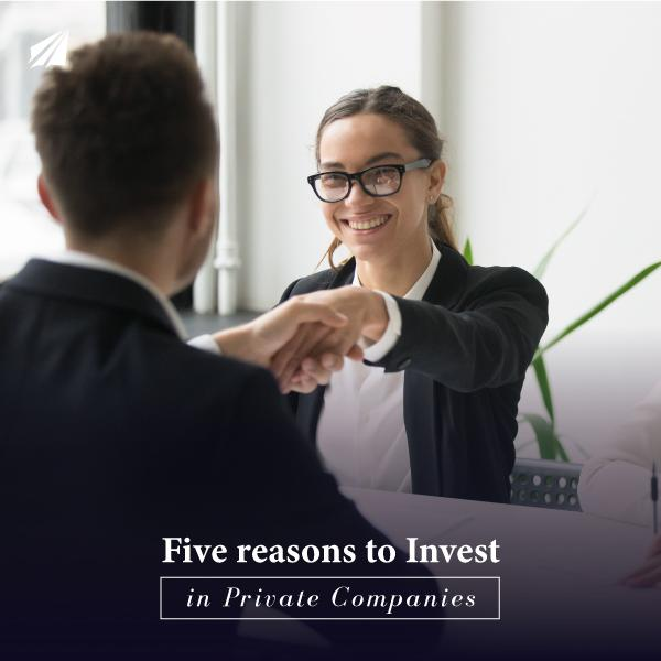 Five reasons to Invest in Private Companies