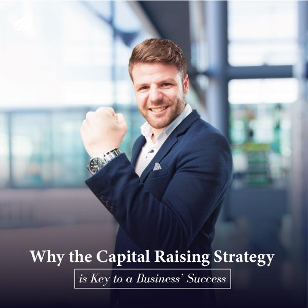 Why the Capital Raising Strategy is Key to a Business' Success