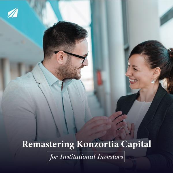 Remastering Konzortia Capital for Institutional Investors