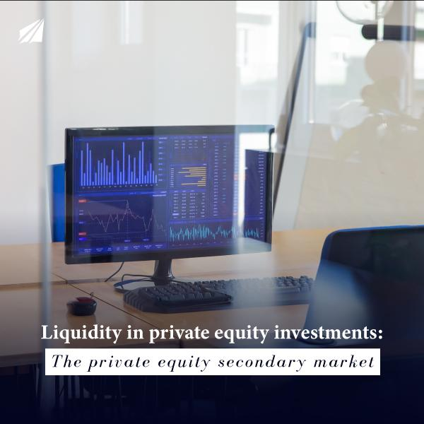 Liquidity in private equity investments: The private equity secondary market